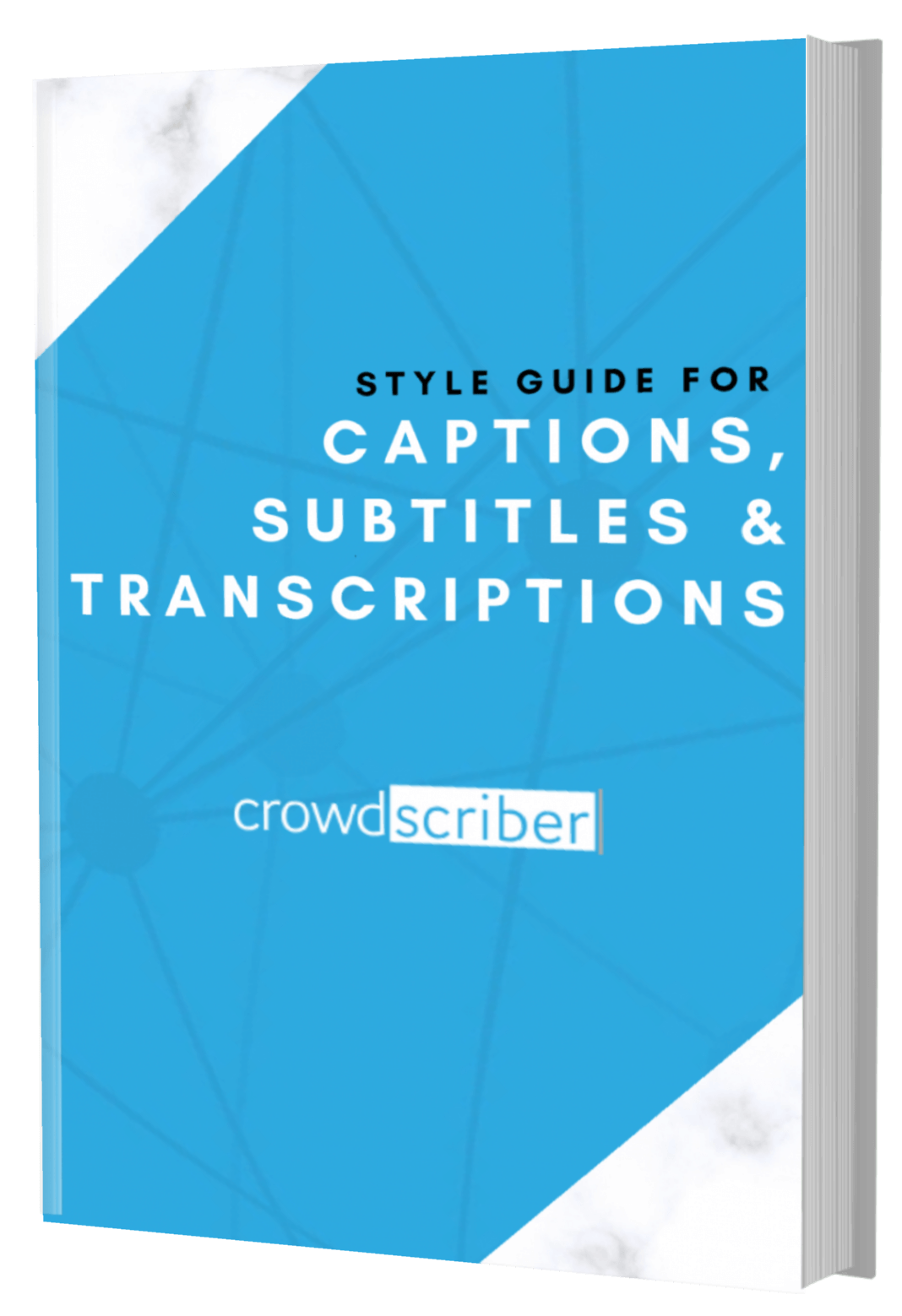 Crowdscriber Style Guide for Captions, Subtitles and Transcriptions